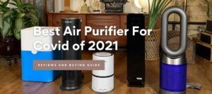 Best Air Purifier For Covid of 2021