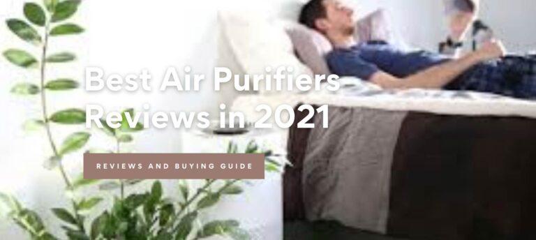 Best Air Purifiers Reviews in 2021