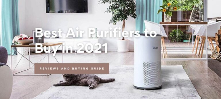 Best Air Purifiers to Buy in 2021