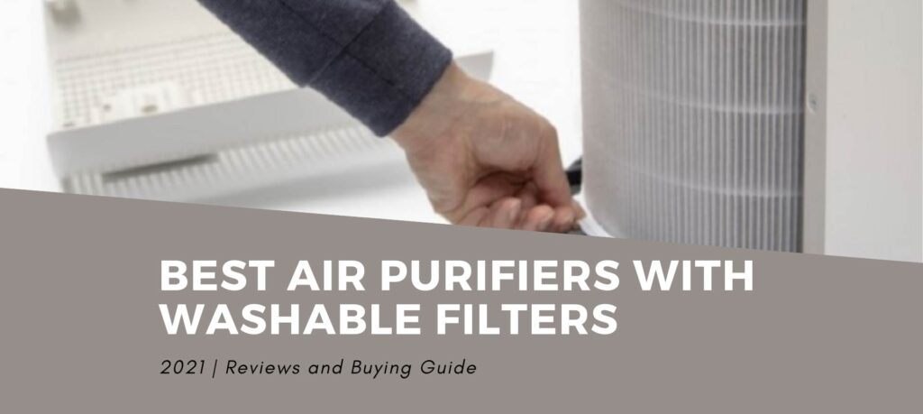 Best Air Purifiers with Permanent Washable Filters 2021