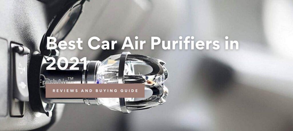 Best Car Air Purifiers in 2021