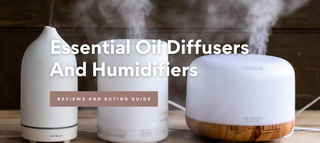 Best Essential Oil Diffusers And Humidifiers 2021