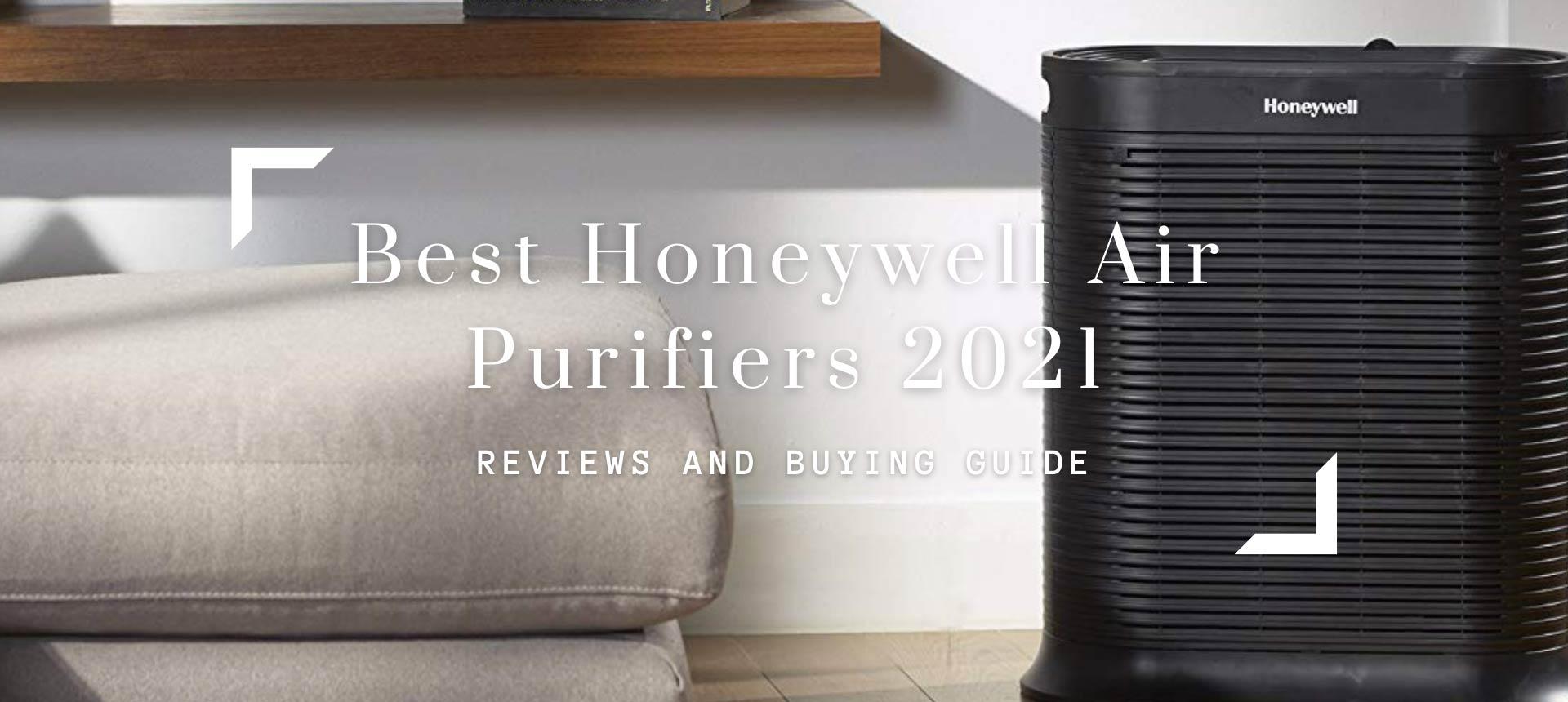 Best Honeywell Air Purifiers 2021-Best Model, Reviews