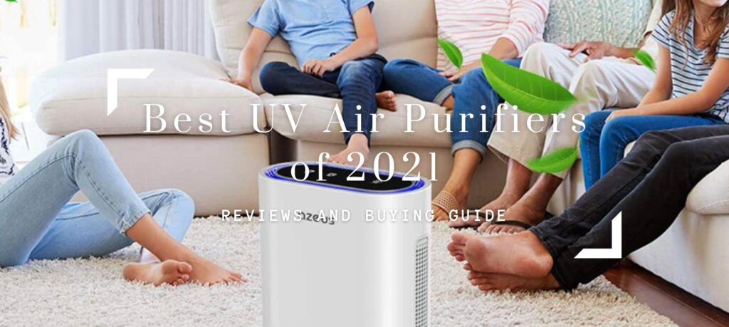 Best UV Air Purifiers of 2021