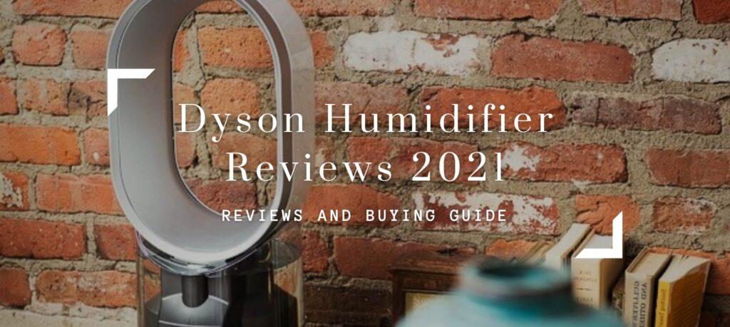 Dyson Humidifier Reviews 2021