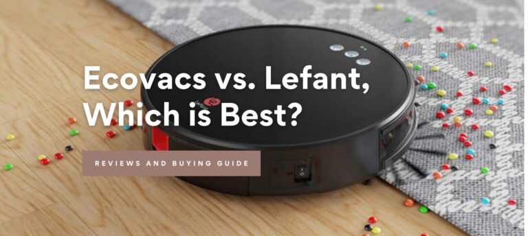 Ecovacs vs. Lefant, Which is Best?