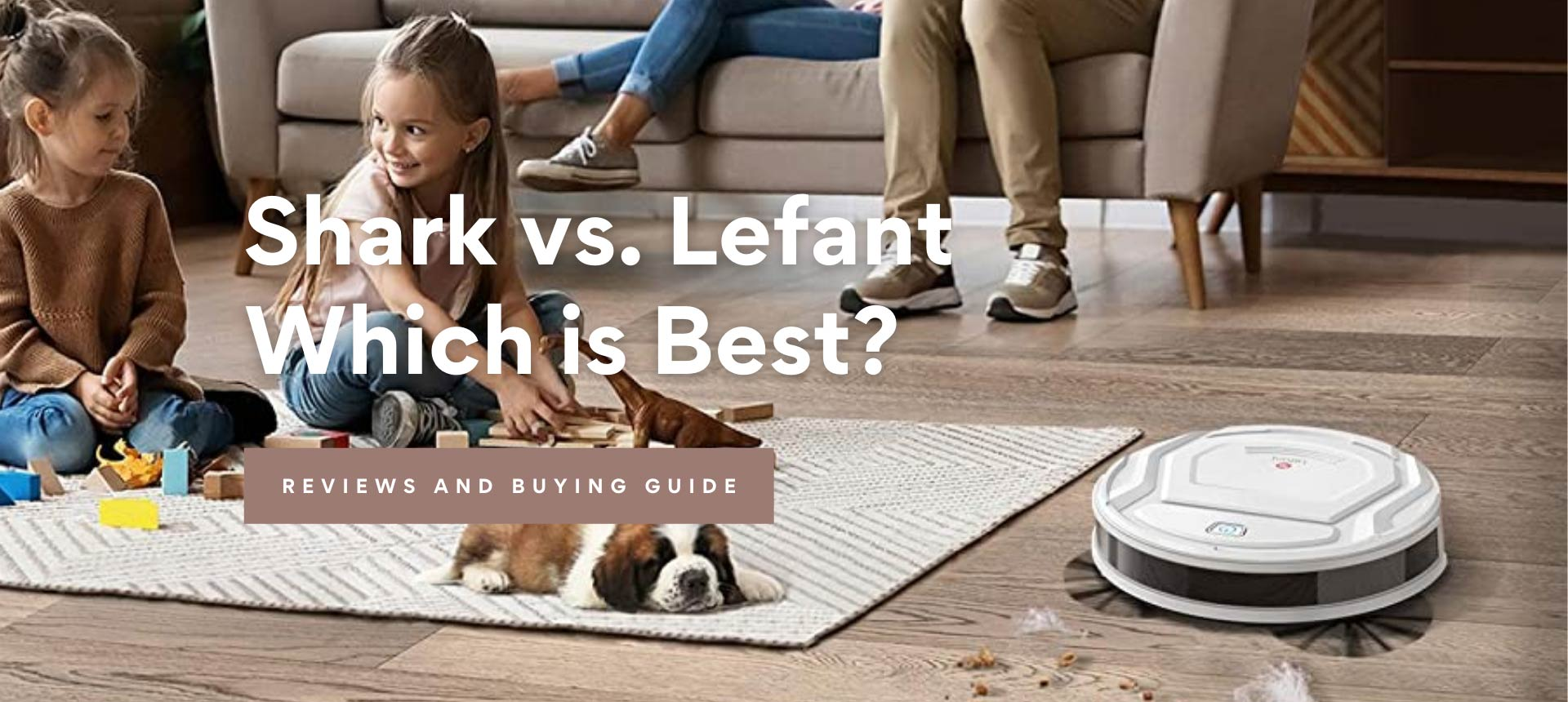 Shark vs. Lefant, Which is Best?