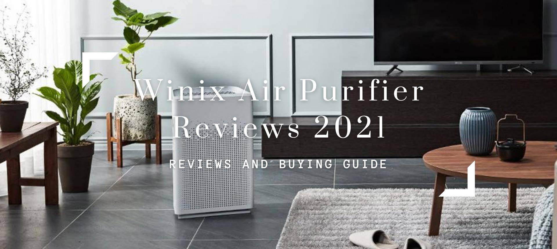 Winix Air Purifier Reviews 2021-Best Model, Pros & Cons